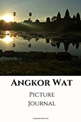 Angkor Wat Picture Journal: 100 Page Non-Ruled journal with pictures of Angkor Wat and other temples Paperback