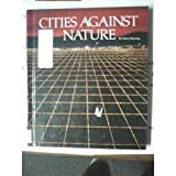 Cities Against Nature, Nancy Pauline Bruning, 0516055100