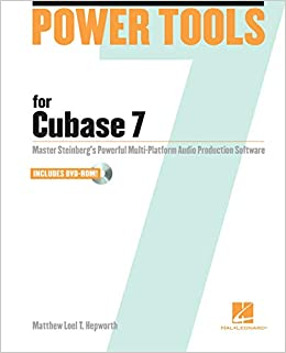 Power Tools for Cubase 7: Master Steinberg's Power Multi