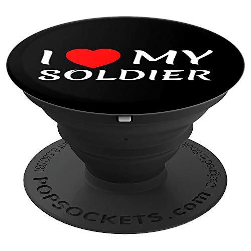 I Love My Soldier Girlfriend Wife Mom Mother Gift Accessory - PopSockets Grip and Stand for Phones and Tablets