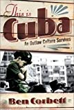 This Is Cuba, Ben Corbett, 075679207X