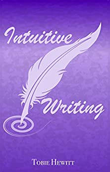 Intuitive Writing by [Hewitt, Tobie ]