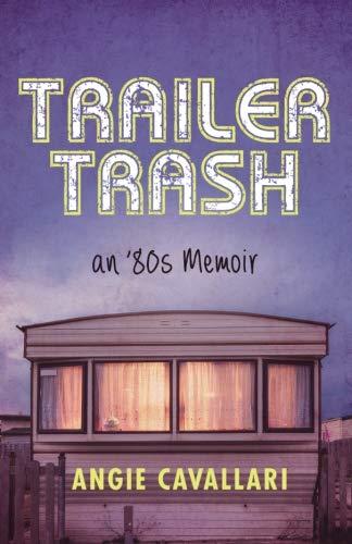 Trailer Trash: an '80s Memoir (Gauges Sprinkle)