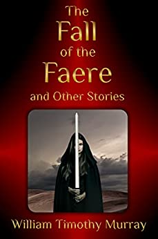 The Fall of the Faere and Other Stories (The Year of the Red Door) (English Edition) por [Murray, William Timothy]
