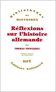Réflexions sur l'histoire allemande par Thomas Nipperdey