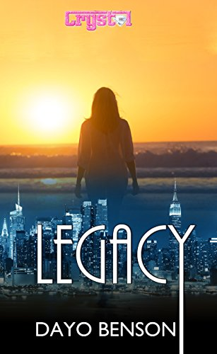 : Legacy: A Spiritual Warfare Romantic Thriller (Crystal Book 9)