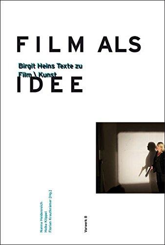 Film als Idee: Birgit Heins Texte zu Film/Kunst Taschenbuch – 1. Januar 2016 Hanna Heidenreich Heike Knippel Florian Krautkrämer Vorwerk 8