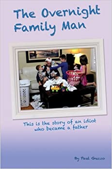 The Overnight Family Man by Paul Guzzo (2013-04-30)