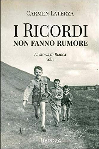 Amazon.it: I ricordi non fanno rumore - Laterza, Carmen - Libri