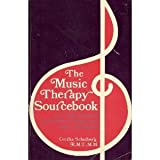 The Music Therapy Sourcebook : A Collection of Activities Categorized and Analyzed, Schulberg, Cecilia, 0898852811