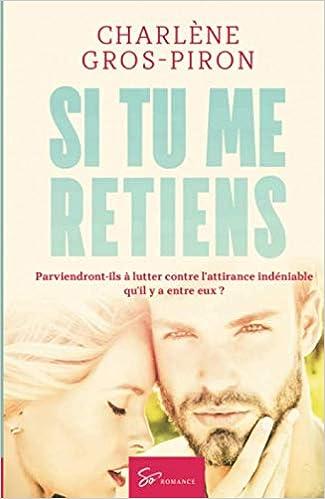 Télécharger Si tu me retiens: Romance collection livres EPUB