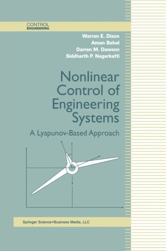 Nonlinear Control of Engineering Systems: A Lyapunov-Based Approach (Control Engineering)