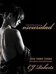 Seducida en la Oscuridad (La Trilogía Oscura nº 2) (Spanish Edition)