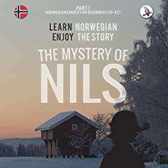 """We all hate text books that begin with """"Hello, what's your name?"""", don't we? """"The Mystery of Nils"""" is a coherent story, which starts very simply, but develops into a fascinating novel. Can't stop reading? Well then ‒ you will have to learn No..."""