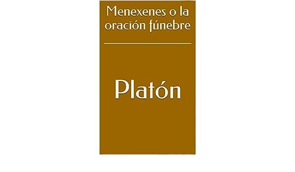 Menexenes o la oración fúnebre eBook: Platón, Patricio de Azcárate: Amazon.es: Tienda Kindle