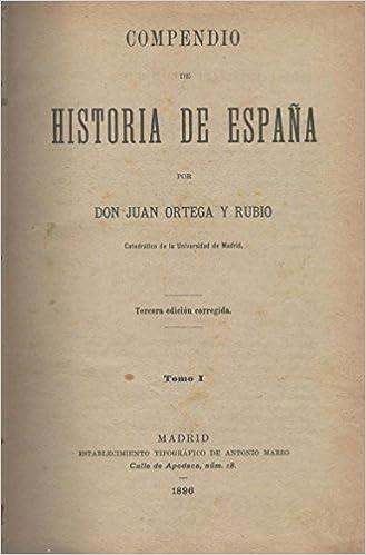 COMPENDIO DE HISTORIA DE ESPAÑA. 3ª edición. II volúmenes: Amazon.es: ORTEGA RUBIO, Juan: Libros