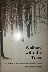 Walking with the trees : 12 hikes in and around Fairfield County