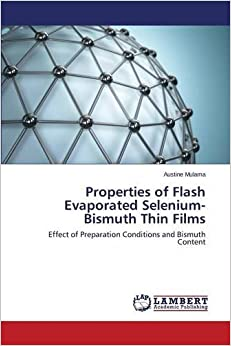 Book Properties of Flash Evaporated Selenium-Bismuth Thin Films