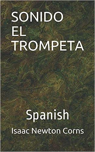 SONIDO EL TROMPETA: Spanish (Spanish Edition): Isaac Newton ...