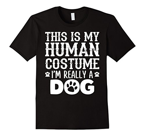 Mens This Is My Human Costume Im Really A Dog T-shirt Halloween Medium Black (Cats And Dogs Wearing Halloween Costumes)