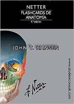 Netter. Flashcards De Anatomía - 4ª Edición por John T. Hansen Phd epub