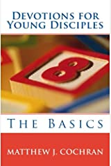 Devotions for Young Disciples: The Basics Paperback