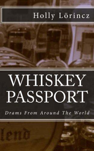 Whiskey Passport: Drams From Around The World (Passport Whisky)