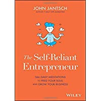 The Self-Reliant Entrepreneur: 366 Daily Meditations to Feed Your Soul and Grow Your Business