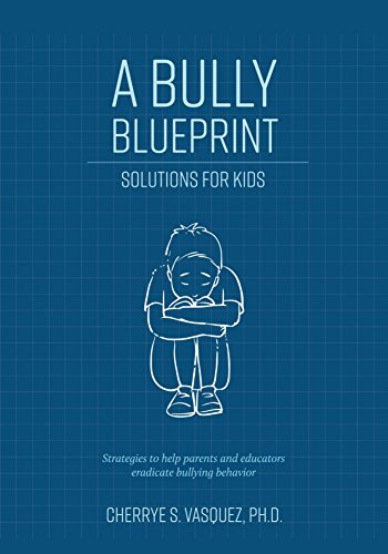 Amazon a bully blueprint solutions for kids ebook cherrye a bully blueprint solutions for kids by vasquez cherrye malvernweather Image collections
