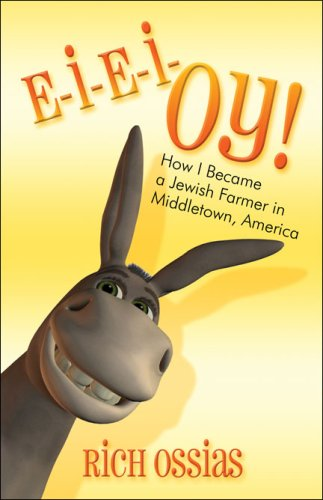 Download E-I-E-I-OY!: How I Became a Jewish Farmer in Middletown, America pdf