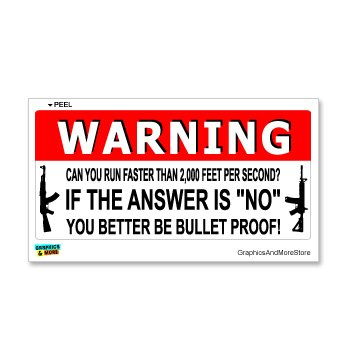 Warning can you run faster than bullet ak 47 window bumper locker sticker