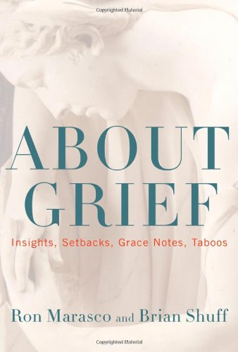 About Grief: Insights, Setbacks, Grace Notes, Taboos: Amazon ...