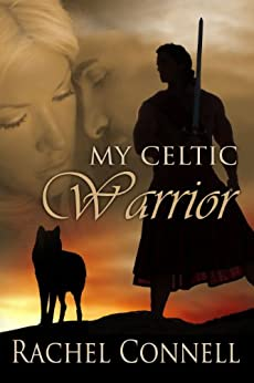 My Celtic Warrior by [Connell, Rachel]