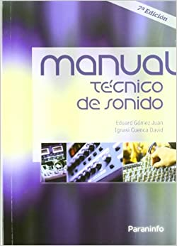 Manual Técnico De Sonido por Ignasi Cuenca David epub