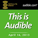 This Is Audible, April 16, 2013 | Kim Alexander