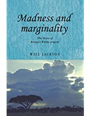 Madness and marginality: The lives of Kenya's White insane
