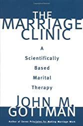 Marriage Clinic: A Scientifically Based Marital Therapy (Norton Professional Books)