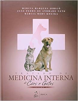 Tratado de Medicina Interna de Cães e Gatos - 2 Volumes (Em Portuguese do Brasil): Márcia Marques Jericó: 9788527726436: Amazon.com: Books