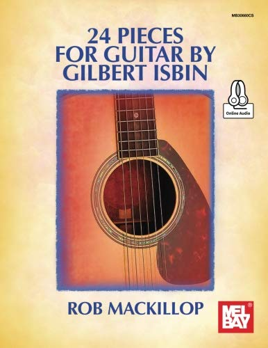 24 Pieces for Guitar by Gilbert Isbin by Mel Bay Publications, Inc.