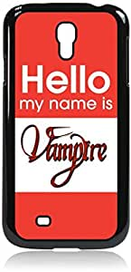 Hello My Name Is Vampire-Hard Black Plastic Snap - On Case-Galaxy s4 i9500 - Great Quality!