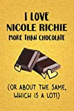 I Love Nicole Richie More Than Chocolate (Or About The Same, Which Is A Lot!): Nicole Richie Designer Notebook