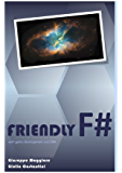 Friendly F# (Fun with game programming Book 1)