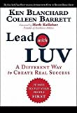 img - for Kenneth H. Blanchard: Lead with Luv : A Different Way to Create Real Success (Hardcover); 2010 Edition book / textbook / text book