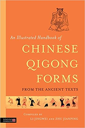 Book An Illustrated Handbook of Chinese Qigong Forms from the Ancient Texts