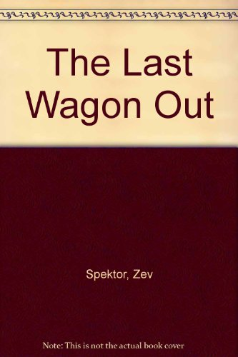 The Last Wagon Out ()