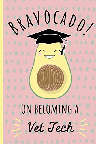 Bravocado! on becoming a Vet Tech: Notebook, Perfect Graduation gift for the new Graduate, Great alternative to a card, Lined paper. (Vet Tech Cards)