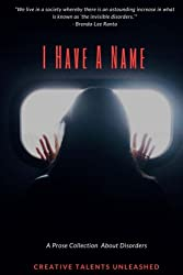 I Have A Name: A Prose Collection About Disorders