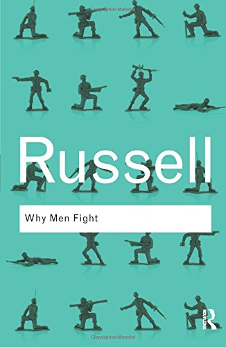 Why Men Fight (Routledge Classics): Why Men Fight (Routledge Classics) (Volume 30)