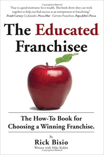 The Educated Franchisee Find the Right Franchise for You 3rd Edition