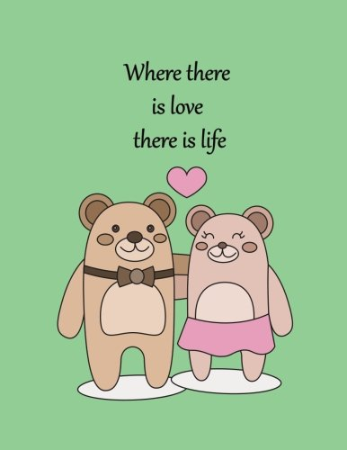 Where there is love there is life: Bear in Love On The Green Heart Cover This Sketch Pad notebook has 110 blank pages,White paper, Sketch, Draw and Paint (Bear Lovely On The Heart) (Volume 5) PDF